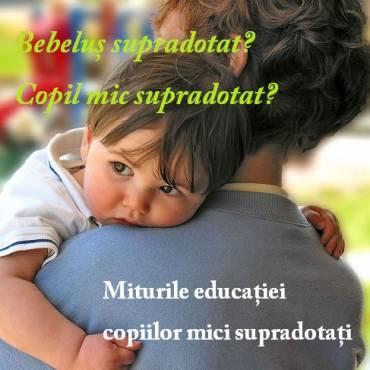 Bebelus supradotat? Copil mic supradotat? Mituri din educatia copiilor mici supradotati